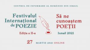 """Festivalul Internațional de Poezie """"Să ne cunoaștem poeții"""", ediția a II-a, Ismail - 2021"""